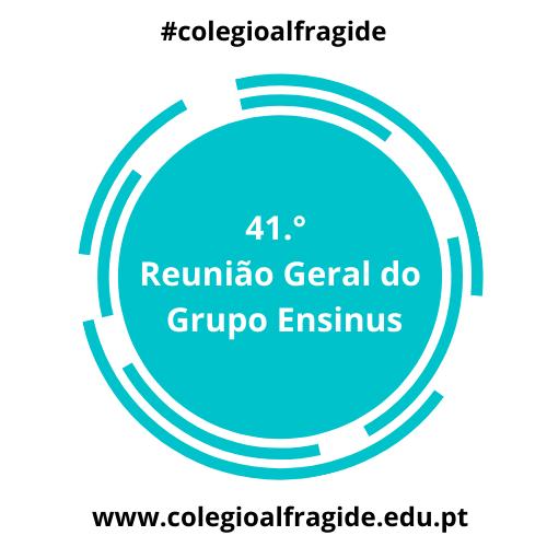 41.° Reunião Geral do Grupo Ensinus