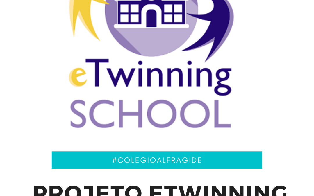 Projeto eTwinning – Ano Letivo 2020-2021