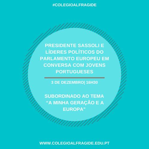 """Presidente Sassoli e líderes políticos do Parlamento Europeu em conversa com jovens portugueses. Subordinado ao tema """"A Minha Geração e a Europa"""""""