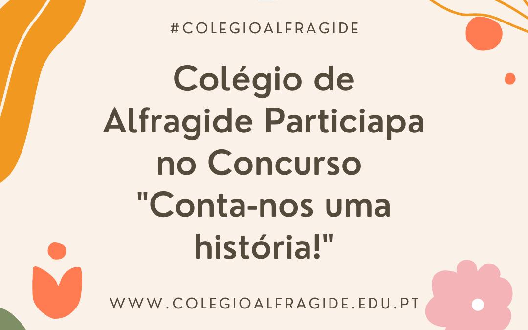 """Colégio de Alfragide Participa no Concurso """"Conta-nos uma história!"""""""