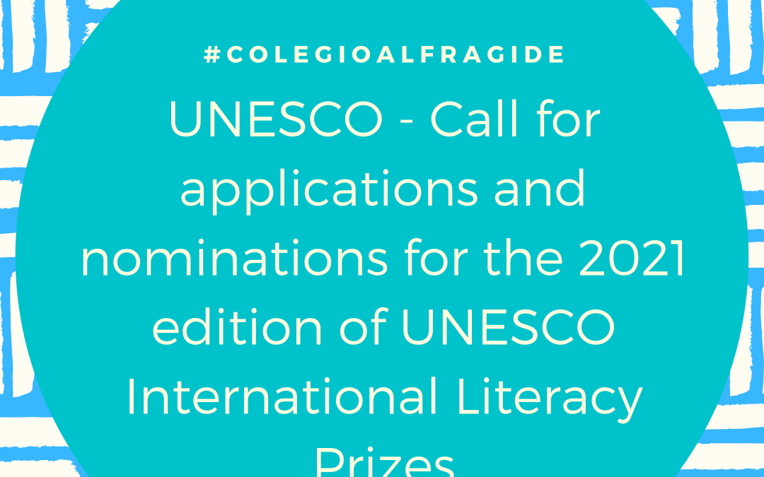 UNESCO – Call for applications and nominations for the 2021 edition of UNESCO International Literacy Prizes